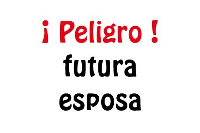 Bandera Despedida de soltera Peligro futura esposa