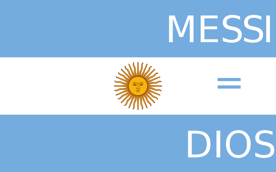 Bandeira do Argentina, Messi = Deus