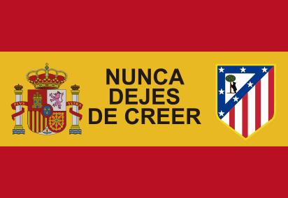 Bandera de España Atleti Nunca Dejes de Creer